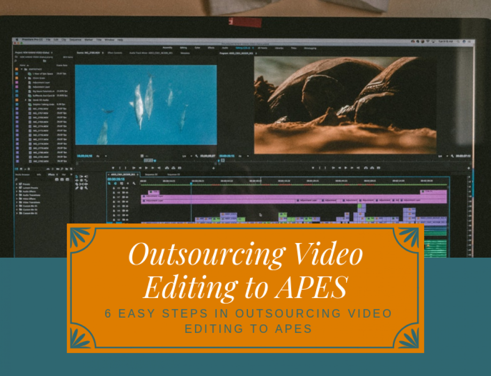 6 Easy Steps in Outsourcing Video Editing to APES
